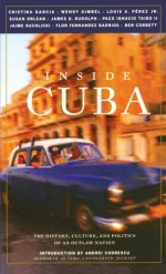 Inside Cuba: The History, Culture, and Politics of an Outlaw Nation - John Miller, Aaron Kenedi