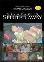 Spirited Away, Volume 1 - Hayao Miyazaki, Yuji Oniki, Cindy Davis Hewitt, Donald H. Hewitt