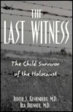 Last Witness: The Child Survivor of the Holocaust - Judith S. Kestenberg, Ira Brenner