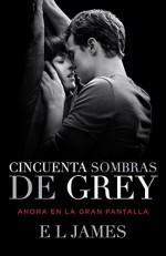 Cincuenta Sombras de Grey (Movie Tie-in Edition) (Spanish Edition) - E L James