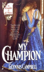 By Glynnis Campbell My Champion (Knights of de Ware) [Mass Market Paperback] - Glynnis Campbell