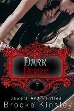 Jewels and Panties (Book, Seven): Dark Diary - Brooke Kinsley