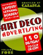Art Deco Advertising: Authentic Layouts, Lettering and Border Designs to Clip or Copy - Leslie Cabarga