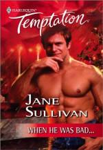 When He Was Bad... - Jane Sullivan