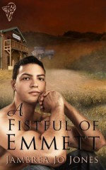 A Fistful Of Emmett - Jambrea Jo Jones