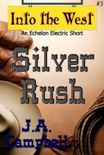 Silver Rush - J.A. Campbell