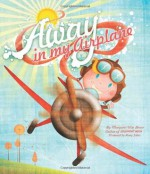 Away in my airplane - Margaret Wise Brown