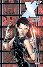 X-23: The Complete Collection Vol. 1 - Craig Kyle, Chris Yost, Jay Faerber, Marjorie Liu, Billy Tan, Mike Choi, Francis Portela, Felipe Andrade