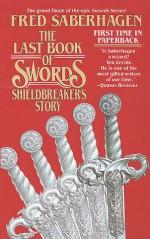 The Last Book of Swords: Shieldbreaker's Story - Fred Saberhagen