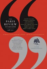 The Paris Review Interviews, III - Ted Hughes, Harold Pinter, Raymond Carver, Joyce Carol Oates, Salman Rushdie, Chinua Achebe, William Carlos Williams, Martin Amis, Philip Gourevitch, John Cheever, The Paris Review, Ralph Ellison, Norman Mailer, Jan Morris, Isak Dinesen, Georges Simenon, Evelyn Waugh, Jea