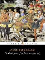 The Civilization of the Renaissance in Italy - Jacob Burckhardt, Peter Burke, S. G. C. Middlemore, Peter Murray