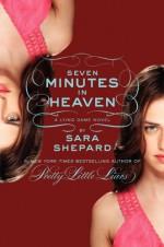 Seven Minutes in Heaven - Sara Shepard