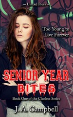 Senior Year Bites (The Clanless Book 1) - J.A. Campbell