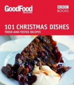 101 Christmas Dishes: Tried-and-Tested Recipes - Angela Nilsen, Angela Nilsen