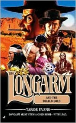 Longarm and the Diablo Gold - Tabor Evans