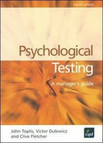 Psychological Testing - John Toplis, Clive Fletcher, Vic Dulewicz