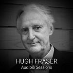 Hugh Fraser: Audible Sessions - Robin Morgan, Hugh Fraser, Audible Studios