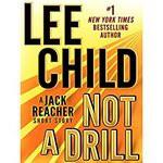Not a Drill: Jack Reacher, Book 18.5 - Dick Hill, Lee Child