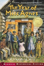 The Year of Miss Agnes - Kirkpatrick Hill