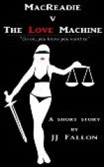 Macreadie vs The Love Machine - Jennifer Fallon