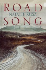 By Natalie Kusz Road Song (Stated First Edition) [Paperback] - Natalie Kusz