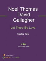 Let There Be Love - Noel Thomas David Gallagher, Oasis