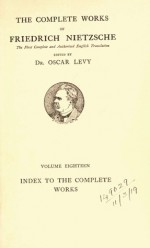 Index to the Complete Works (The Complete Works of Friedrich Nietzsche: The First Complete and Authorised English Translation, #18) - Robert Guppy, Oscar Levy, Paul V. Cohn