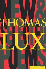 New and Selected Poems, 1975-1995 - Thomas Lux