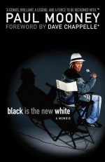 Black Is the New White - Paul Mooney, Dave Chappelle