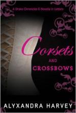 Corsets and Crossbows - Alyxandra Harvey