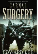 Carnal Surgery - Edward Lee
