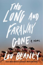 The Long and Faraway Gone - Lou Berney