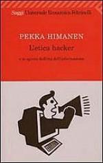L'etica hacker e lo spirito dell'età dell'informazione - Pekka Himanen, Linus Torvalds, Manuel Castells, Fabio Zucchella