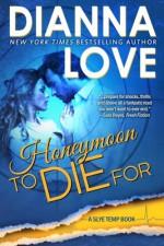 Honeymoon To Die For (Slye Temp) (Volume 3) - Dianna Love