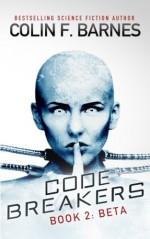 Code Breakers: Beta (Volume 2) - Colin F. Barnes