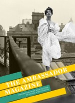 The Ambassador Magazine: Promoting Post-War British Textiles and Fashion - Claire Wilcox, Christopher Breward
