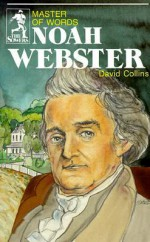 Noah Webster: Master of Words - David R. Collins