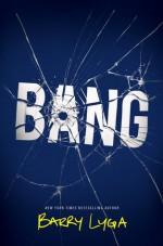 Bang - Barry Lyga