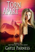 Torn Apart (Book 6 Rogues Shifter Series) - Gayle Parness