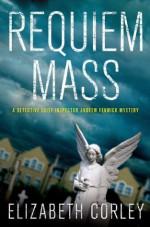 Requiem Mass: A Detective Chief Inspector Andrew Fenwick Mystery - Elizabeth Corley