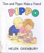 Tom and Pippo Make a Friend - Helen Oxenbury