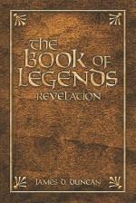 The Book of Legends: Revelation - James Duncan