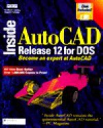 Inside AutoCAD Release 12 for DOS: With Disk - New Riders Publishing Group