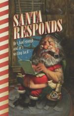 Santa Responds: He's Had Enough...and He's Writing Back! - Santa Claus