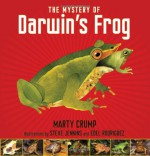 The Mystery of Darwin's Frog - Marty Crump, Steve Jenkins, Edel Rodriguez