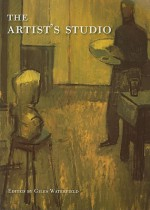 The Artist's Studio - Giles Waterfield, Martin Postle, John Milner