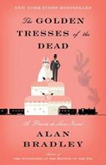 The Golden Tresses of the Dead - Alan Bradley