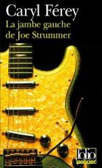 La jambe gauche de Joe Strummer: Une enquête inédite de Mc Cash (Folio policier) - Caryl Férey