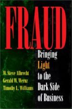 Fraud: Bringing Light to the Dark Side of Business - W. Steve Albrecht