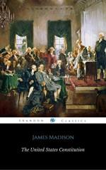 The United States Constitution (ShandonPress) - James Madison, Shandonpress